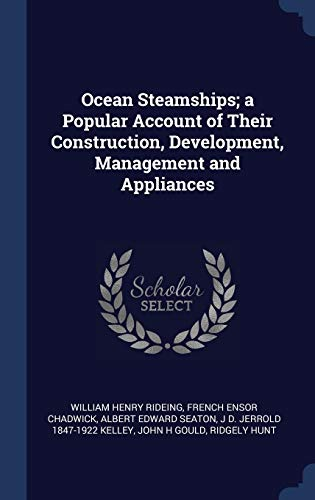 9781340361358: Ocean Steamships; a Popular Account of Their Construction, Development, Management and Appliances