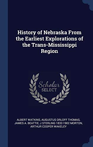 9781340365110: History of Nebraska From the Earliest Explorations of the Trans-Mississippi Region