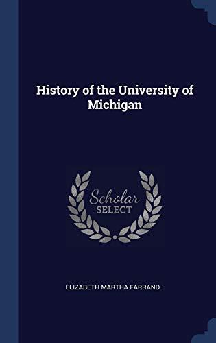 9781340372118: History of the University of Michigan