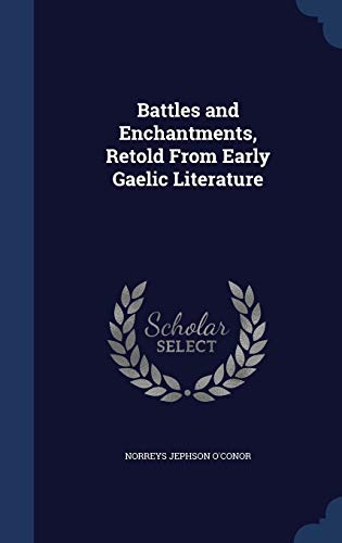 9781340385620: Battles and Enchantments, Retold From Early Gaelic Literature