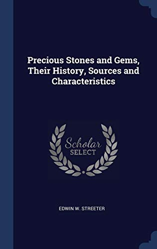 9781340386351: Precious Stones and Gems, Their History, Sources and Characteristics
