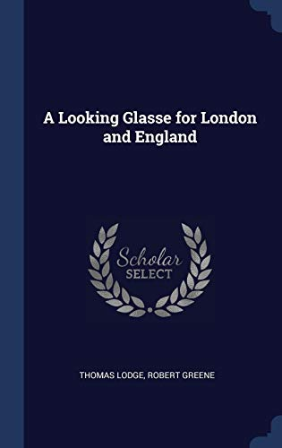 9781340397692: A Looking Glasse for London and England