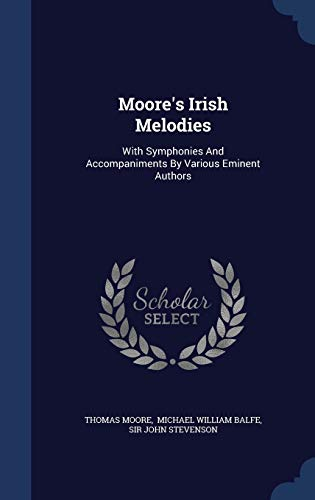 9781340408497: Moore's Irish Melodies: With Symphonies And Accompaniments By Various Eminent Authors