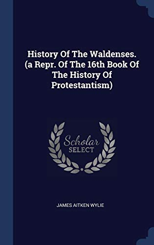 9781340416935: History Of The Waldenses. (a Repr. Of The 16th Book Of The History Of Protestantism)