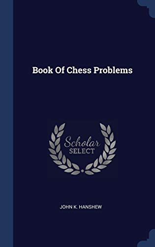 9781340432256: Book Of Chess Problems