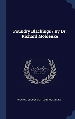 9781340460440: Foundry Blackings / By Dr. Richard Moldenke
