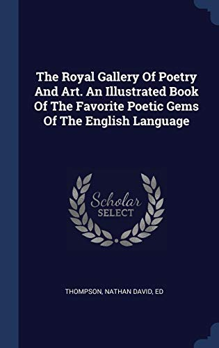 The Royal Gallery of Poetry and Art.