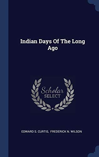 9781340497842: Indian Days Of The Long Ago