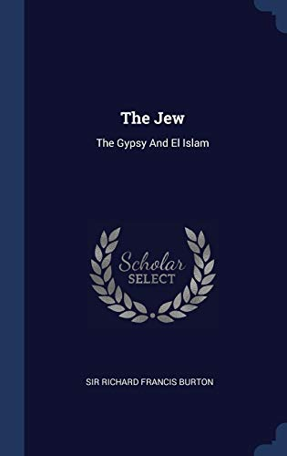 9781340508951: The Jew: The Gypsy and El Islam