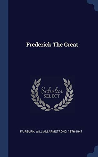 9781340548742: Frederick The Great