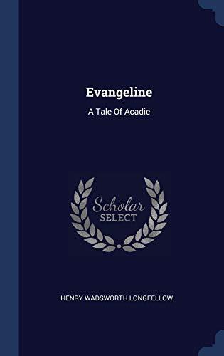9781340564988: Evangeline: A Tale Of Acadie