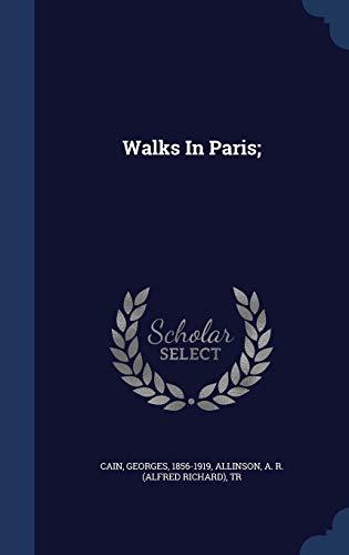 9781340568528: Walks In Paris;
