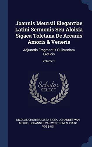Joannis Meursii Elegantiae Latini Sermonis Seu Aloisia: Nicolas Chorier, Luisa