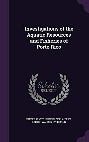 9781340584238: Investigations of the Aquatic Resources and Fisheries of Porto Rico