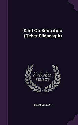 9781340585426: Kant on Education (Ueber Padagogik)