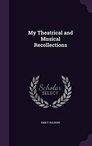 9781340591366: My Theatrical and Musical Recollections