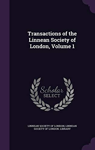 9781340593179: Transactions of the Linnean Society of London, Volume 1