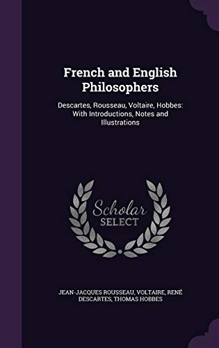 9781340597115: French and English Philosophers: Descartes, Rousseau, Voltaire, Hobbes: With Introductions, Notes and Illustrations