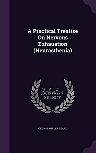 9781340607517: A Practical Treatise On Nervous Exhaustion (Neurasthenia)
