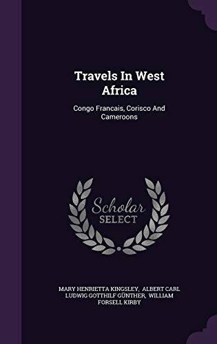 9781340622589: Travels In West Africa: Congo Francais, Corisco And Cameroons