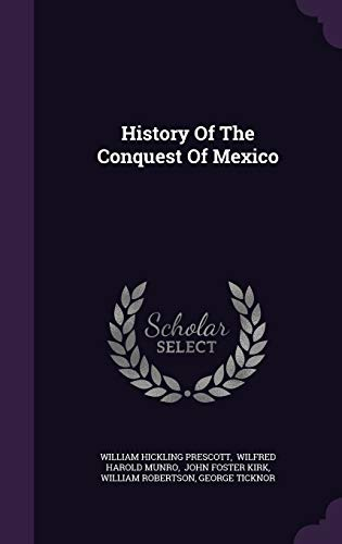 9781340623227: History of the Conquest of Mexico