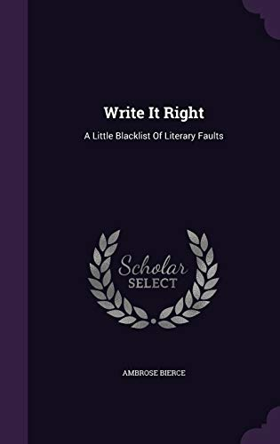 9781340623876: Write It Right: A Little Blacklist of Literary Faults