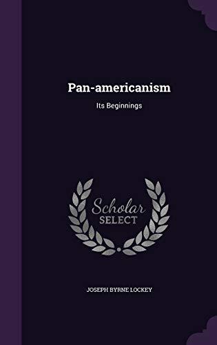 9781340631451: Pan-Americanism: Its Beginnings
