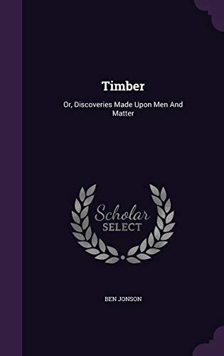 9781340632588: Timber: Or, Discoveries Made Upon Men and Matter