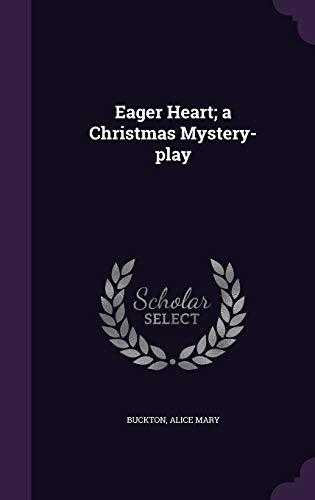 9781340636456: Eager Heart; A Christmas Mystery-Play