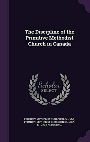 9781340636630: The Discipline of the Primitive Methodist Church in Canada