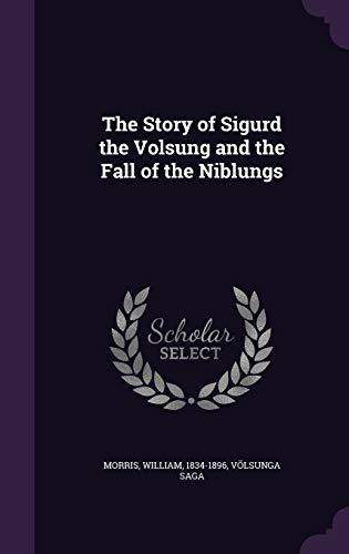 9781340637088: The Story of Sigurd the Volsung and the Fall of the Niblungs