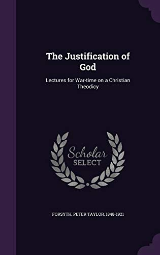 9781340641504: The Justification of God: Lectures for War-Time on a Christian Theodicy
