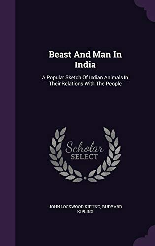 9781340645687: Beast and Man in India: A Popular Sketch of Indian Animals in Their Relations with the People