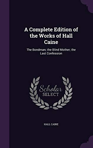 A Complete Edition of the Works of: Hall Caine