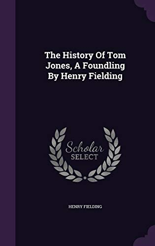 9781340655136: The History of Tom Jones, a Foundling by Henry Fielding