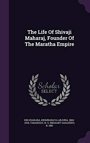 The Life of Shivaji Maharaj, Founder of