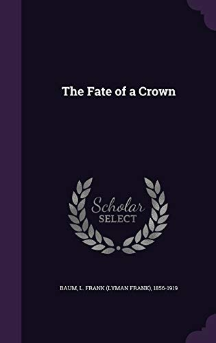 9781340663605: The Fate of a Crown