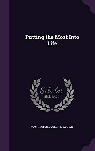Putting the Most Into Life (Hardback or: Washington, Booker T.