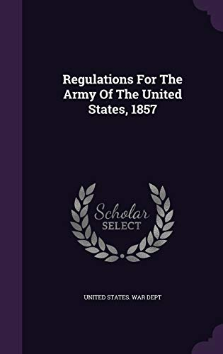Regulations For The Army Of The United: United States. War