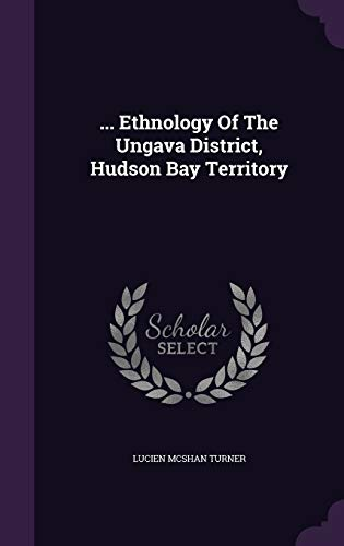 9781340668914: ... Ethnology of the Ungava District, Hudson Bay Territory