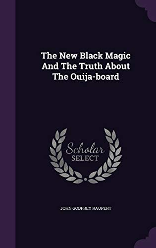 9781340673192: The New Black Magic and the Truth about the Ouija-Board