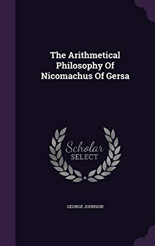 9781340673406: The Arithmetical Philosophy Of Nicomachus Of Gersa