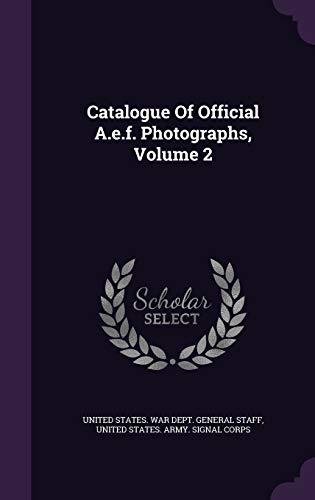 9781340676766: Catalogue of Official A.E.F. Photographs, Volume 2