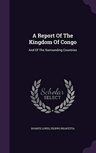 9781340678319: A Report of the Kingdom of Congo: And of the Surrounding Countries