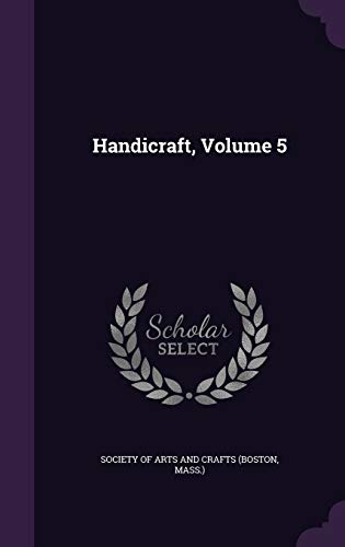 9781340678968: Handicraft, Volume 5