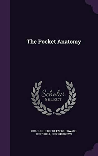 9781340680541 - Fagge, Charles Herbert, and Cotterell, Edward, and Brown, George: The Pocket Anatomy - Buch