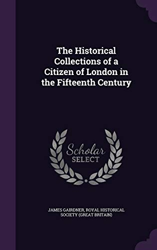 9781340682309: The Historical Collections of a Citizen of London in the Fifteenth Century