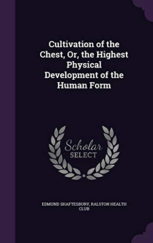 9781340683276: Cultivation of the Chest, Or, the Highest Physical Development of the Human Form