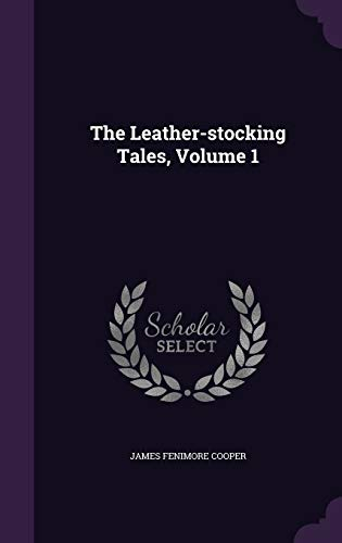 9781340691318: The Leather-Stocking Tales, Volume 1