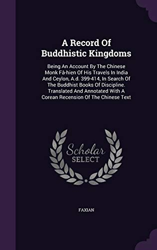 A Record of Buddhistic Kingdoms: Being an
